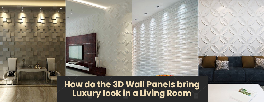 How do the 3D Wall Panels bring Luxury look in a Living Room